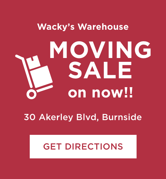 Wacky's Warehouse MOVING SALE on now!!