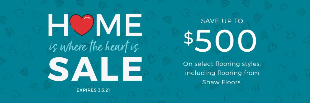 Home is Where the Heart is Sale | Wacky's Flooring